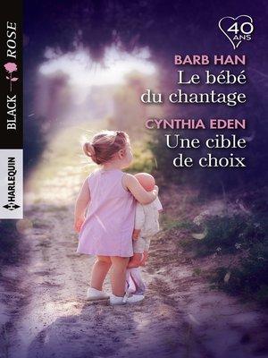 cover image of Le bébé du chantage--Une cible de choix