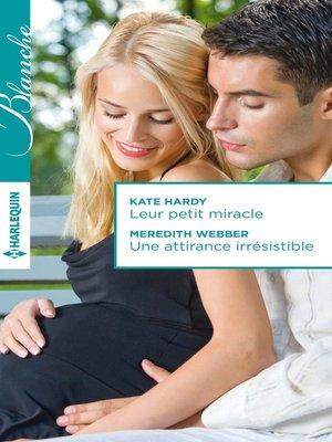cover image of Leur petit miracle--Une attirance irrésistible