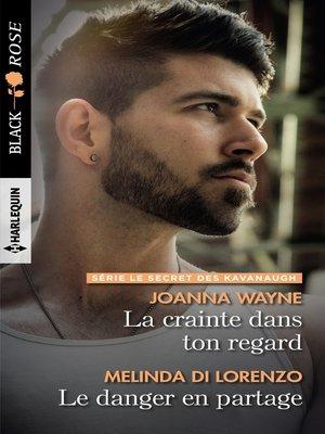cover image of La crainte dans ton regard--Le danger en partage