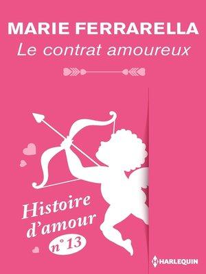 cover image of Le contrat amoureux--Histoire d'amour n° 13