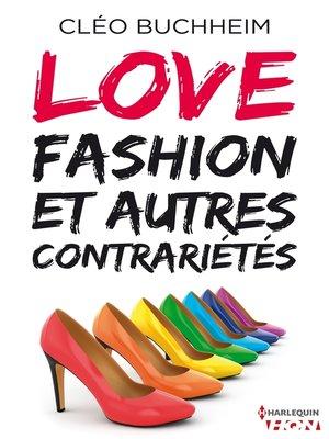 cover image of Love, fashion et autres contrariétés