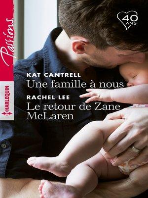 cover image of Une famille à nous--Le retour de Zane McLaren