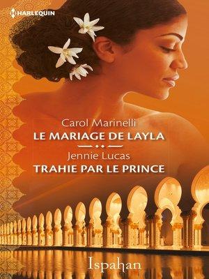 cover image of Le mariage de Layla--Trahie par le prince