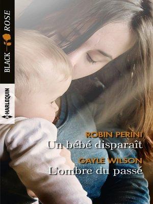 cover image of Un bébé disparaît--L'ombre du passé