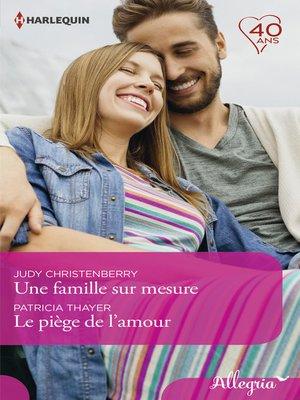 cover image of Une famille sur mesure--Le piège de l'amour