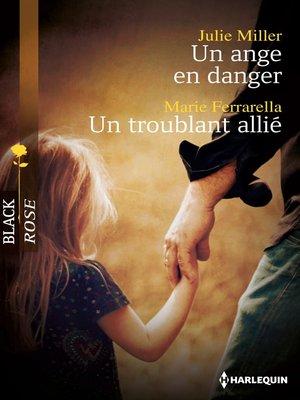 cover image of Un ange en danger--Un troublant allié