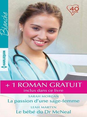 cover image of La passion d'une sage-femme--Le bébé du Dr McNeal--A la poursuite d'un rêve