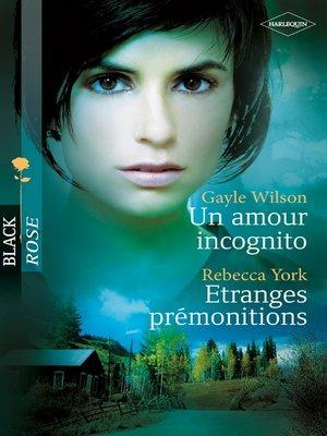 cover image of Un amour incognito--Etranges prémonitions