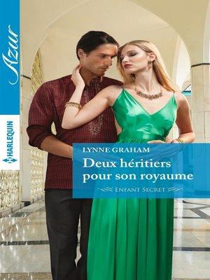 cover image of Deux héritiers pour son royaume