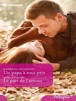 cover image of Un papa à tout prix--Le pari de l'amour
