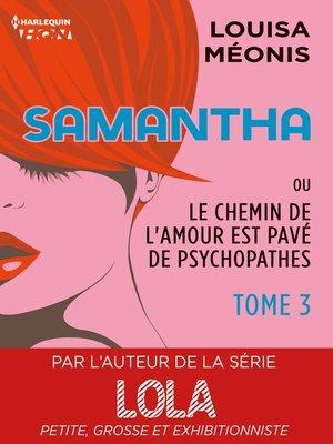 cover image of Samantha T3--ou Le chemin de l'amour est pavé de psychopathes