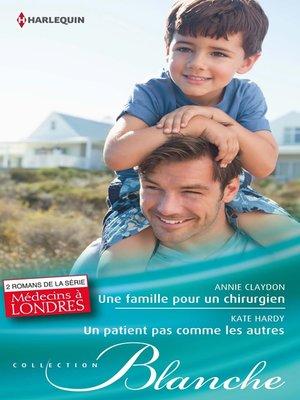 cover image of Une famille pour un chirurgien--Un patient pas comme les autres