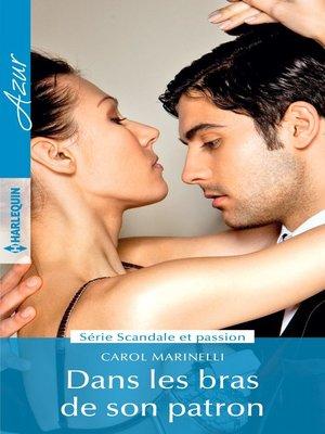 cover image of Dans les bras de son patron
