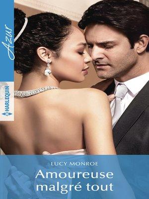 cover image of Amoureuse malgré tout