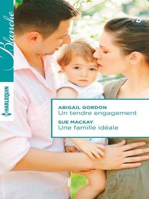 cover image of Un tendre engagement--Une famille idéale