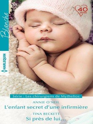 cover image of L'enfant secret d'une infirmière--Si près de lui...