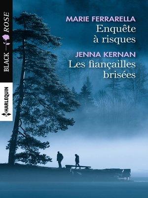 cover image of Enquête à risques--Les fiançailles brisées