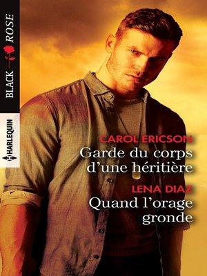 cover image of Garde du corps d'une héritière--Quand l'orage gronde