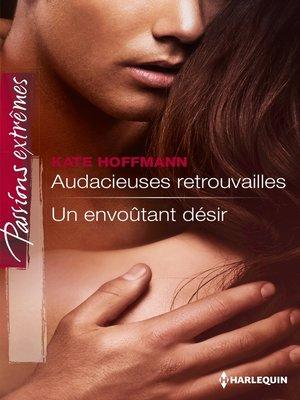 cover image of Audacieuses retrouvailles--Un envoûtant désir