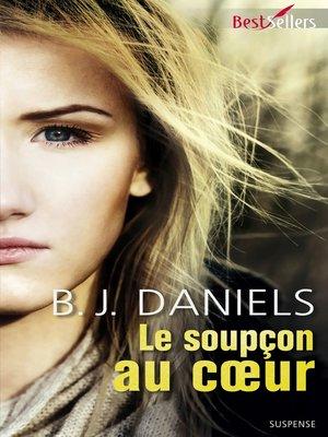 cover image of Le soupçon au coeur