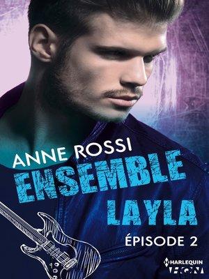 cover image of épisode 2: Série Ensemble--Layla, livre 2
