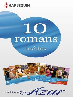 cover image of 10 romans Azur inédits + 2 gratuits (n°3445 à 3454--mars 2014)