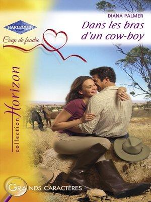 cover image of Dans les bras d'un cow-boy (Harlequin Horizon)