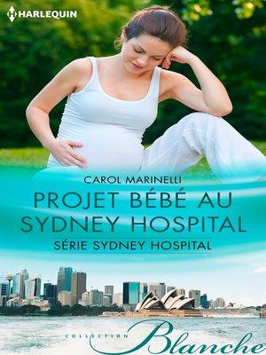 cover image of Projet bébé au Sydney Hospital