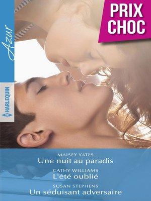 cover image of Une nuit au paradis--L'été oublié--Un séduisant adversaire