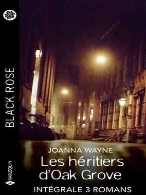cover image of Les héritiers d'Oak Grove--Intégrale 3 romans
