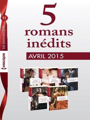cover image of 5 romans inédits collection Les Historiques (n°663 à 667--avril 2015)