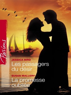 cover image of Les passagers du désir--La promesse oubliée (Harlequin Passions)