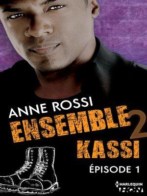 cover image of épisode 1: Série Ensemble--Kassi, livre 1