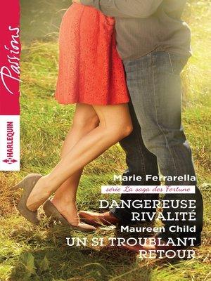 cover image of Dangereuse rivalité--Un si troublant retour