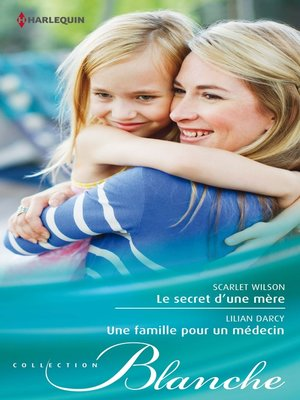 cover image of Le secret d'une mère--Une famille pour un médecin
