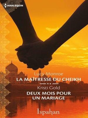 cover image of La maîtresse du cheikh--Deux mois pour un mariage
