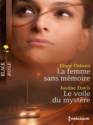 cover image of La femme sans mémoire--Le voile du mystère