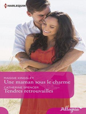 cover image of Une maman sous le charme--Tendres retrouvailles