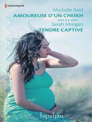 cover image of Amoureuse d'un cheikh--Tendre captive