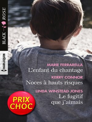 cover image of L'enfant du chantage--Noces à hauts risques--Le fugitif que j'aimais