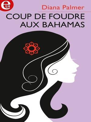 cover image of Coup de foudre aux Bahamas