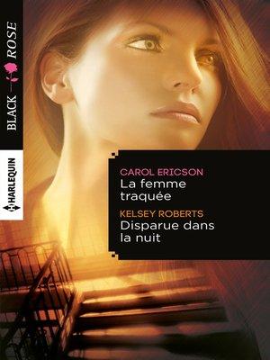 cover image of La femme traquée--Disparue dans la nuit