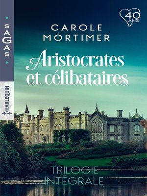 cover image of Aristocrates et célibataires--Trilogie intégrale