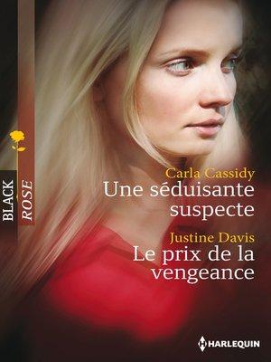 cover image of Une séduisante suspecte--Le prix de la vengeance