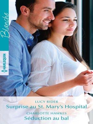 cover image of Surprise au St. Mary's Hospital--Séduction au bal