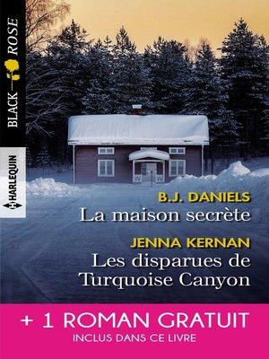 cover image of La maison secrète--Les disparues de Turquoise Canyon--Piégée par le mensonge