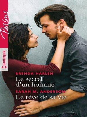 cover image of Le secret d'un homme--Le rêve de sa vie