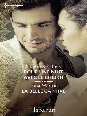 cover image of Pour une nuit avec le cheikh--La belle captive