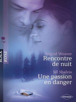 cover image of Rencontre de nuit--Une passion en danger (Harlequin Black Rose)