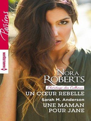 cover image of Un coeur rebelle--Une maman pour Jane